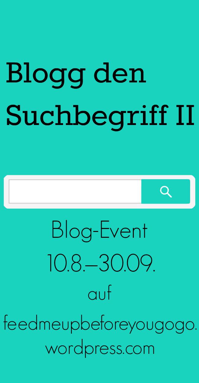 Blog-Event - Blog den Suchbegriff II (Abgabe bis zum 30. September 2014)